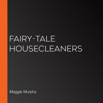 Fairy-Tale Housecleaners audiobook by Maggie Murphy