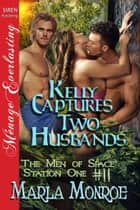 Kelly Captures Two Husbands ebook by Marla Monroe