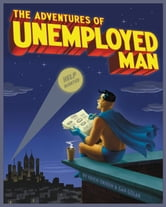 The Adventures of Unemployed Man ebook by Erich Origen,Gan Golan