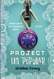 Project (Un)Popular Book #1 ebook by Kristen Tracy