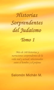 Historias sorprendentes del Judaísmo Tomo 1 ebook by Salomon Michan Sr