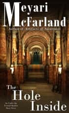 The Hole Inside - An Under the Tormal Shadow Short Story ebook by Meyari McFarland