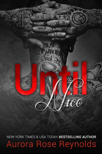 Until Nico - Until Series, #4 ebook by Aurora Rose reynolds