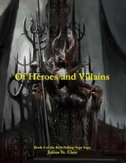 Of Heroes and Villains - Book # 4 of the Sage Saga ebook by Julius St. Clair