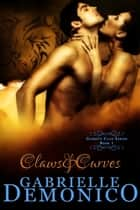 Claws & Curves (Garrett Clan Series - Book 1) ebook by Gabrielle Demonico