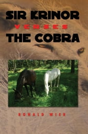 Sir Krinor Verses the Cobra ebook by Ronald Wier