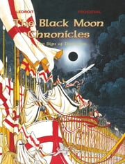 The Black Moon Chronicles - Volume 1 - The Sign of Darkness ebook by Olivier Ledroit, François Froideval