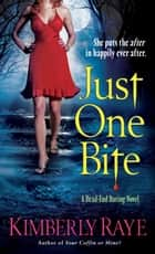 Just One Bite - A Dead-End Dating Novel ebook by Kimberly Raye