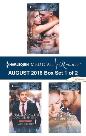 Harlequin Medical Romance August 2016 - Box Set 1 of 2 - Seduced by the Sheikh Surgeon\Challenging the Doctor Sheikh\Tempting Nashville's Celebrity Doc ebook by Carol Marinelli,Amalie Berlin,Amy Ruttan