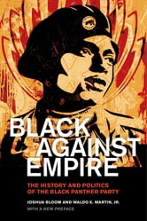 Black against Empire - The History and Politics of the Black Panther Party ebook by Joshua Bloom,Waldo E. Martin Jr.