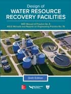 Design of Water Resource Recovery Facilities, Manual of Practice No.8, Sixth Edition ebook by Water Environment Federation