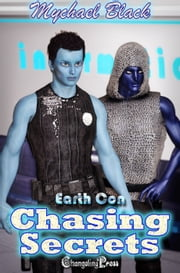 Chasing Secrets (Earth Con) ebook by Mychael Black