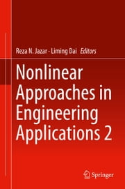Nonlinear Approaches in Engineering Applications 2 ebook by Reza N. Jazar, Liming Dai