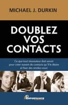 Doublez vos contacts ebook by Durkin Michael J.