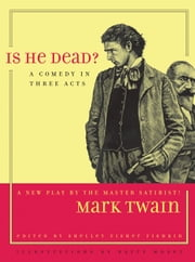 Is He Dead?: A Comedy in Three Acts ebook by Twain, Mark