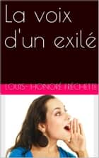 La voix d'un exilé ebook by Louis-Honoré Fréchette