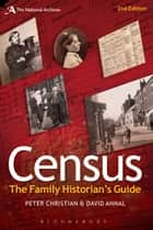 Census - The Family Historian's Guide ebook by David Annal, Peter Christian