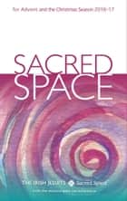 Sacred Space for Advent and the Christmas Season 2016-2017 ebook by The Irish Jesuits
