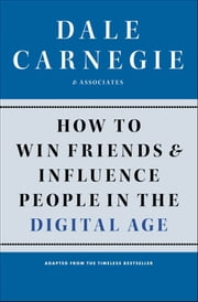 How to Win Friends and Influence People in the Digital Age ebook by Dale Carnegie & Associates