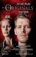 The Originals. The Rise ebook by Julie Plec