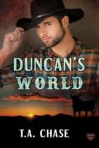 Duncan's World ebook by T.A. Chase