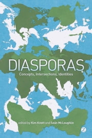 Diasporas - Concepts, Intersections, Identities ebook by Kim Knott, Seán McLoughlin