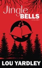 Jingle Bells ebook by Lou Yardley