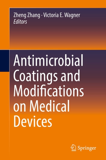 Antimicrobial Coatings and Modifications on Medical Devices ebook by