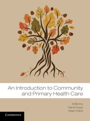 An Introduction to Community and Primary Health Care ebook by Diana Guzys,Eileen Petrie