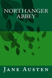 Northanger Abbey - Special Edition ebook by Jane Austen