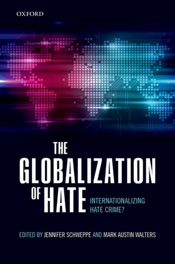 The Globalisation of Hate - Internationalising Hate Crime? ebook by