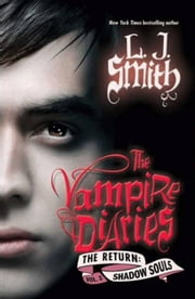 The Vampire Diaries: The Return: Shadow Souls ebook by L. J. Smith