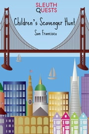 Children's Scavenger Hunt – San Francisco ebook by SleuthQuests