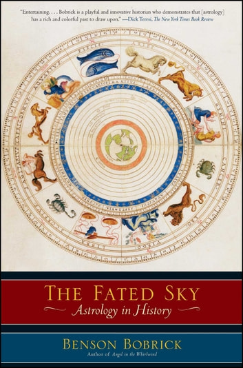 The Fated Sky - Astrology in History ebook by Benson Bobrick