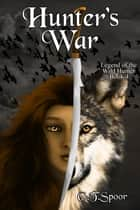 Hunter's War ebook by G.T. Spoor