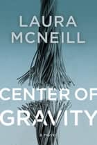 Center of Gravity eBook por Laura McNeill