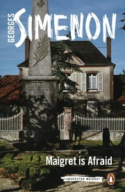 Maigret is Afraid - Inspector Maigret #42 ebook by Georges Simenon