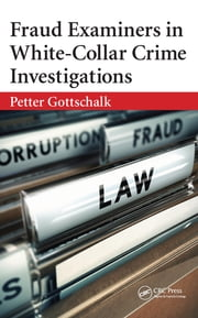 Fraud Examiners in White-Collar Crime Investigations ebook by Petter Gottschalk