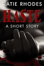 Haste ebook by Catie Rhodes