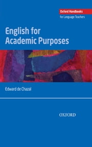 English for Academic Purposes - Oxford Handbooks for Language Teachers ebook by Edward de Chazal
