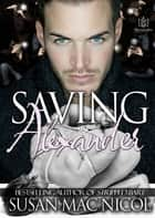Saving Alexander ebook by Susan Mac Nicol