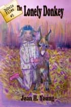 The Lonely Donkey ebook by