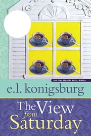 The View from Saturday ebook by E.L. Konigsburg