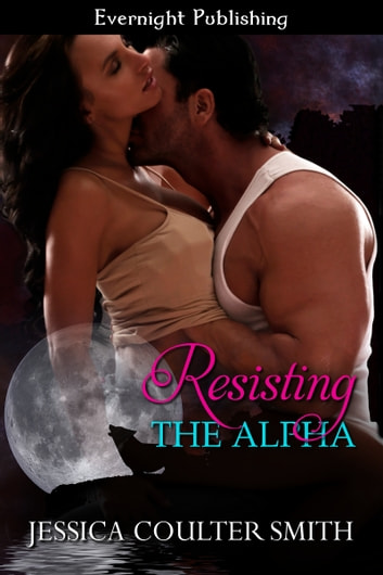 Resisting the Alpha ebook by Jessica Coulter Smith