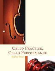 Cello Practice, Cello Performance ebook by Miranda Wilson