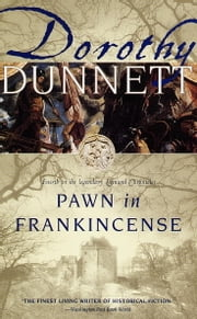 Pawn in Frankincense - Fourth in the Legendary Lymond Chronicles ebook by Dorothy Dunnett