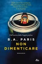 Non dimenticare ebook by B. A. Paris