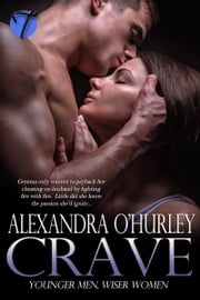 Crave (Younger Men, Wiser Women) ebook by Alexandra O'Hurley