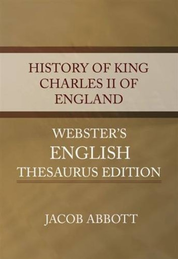 History Of King Charles II Of England ebook by Jacob Abbott