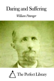 Daring and Suffering ebook by William Pittenger